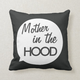 Mother in the Hood Mom's Day Pillow