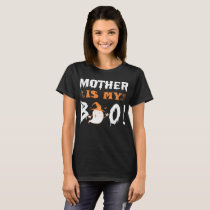 Mother Is My Boo Happy Halloween T-Shirt