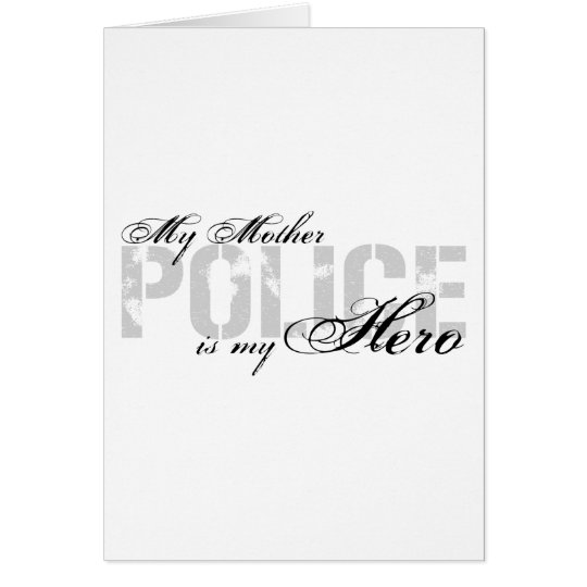 Mother Is My Hero - POLICE Card
