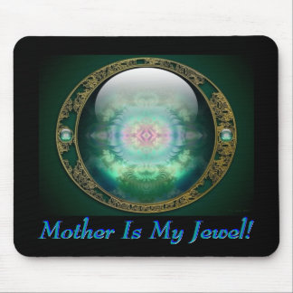 Mother Is My Jewel! Mouse Pad