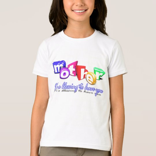 Mother - It's a Blessing to have you T-Shirt