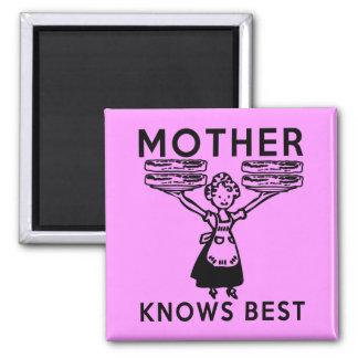 Mother Knows Best: Bacon! 2 Inch Square Magnet