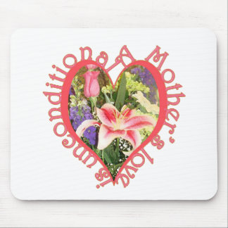 mother love is unconditional mouse pad