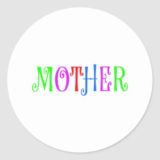 Mother Multi Colored Round Stickers