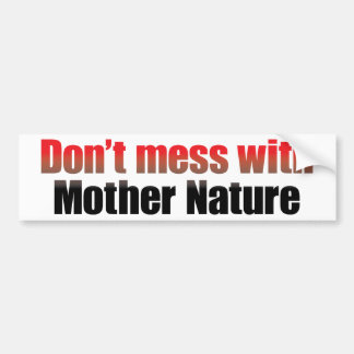 Mother Nature 3 Bumper Sticker