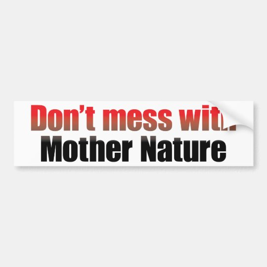 Mother Nature 3 Bumper Sticker