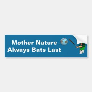 Mother Nature Always Bats Last Car Bumper Sticker