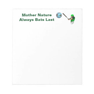 Mother Nature Always Bats Last Notepad
