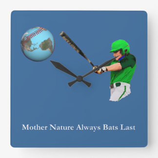 Mother Nature Always Bats Last Square Wall Clock