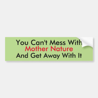 Mother Nature Bumper Sticker