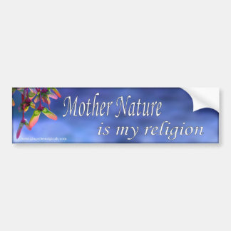Mother Nature is my religion bumper sticker