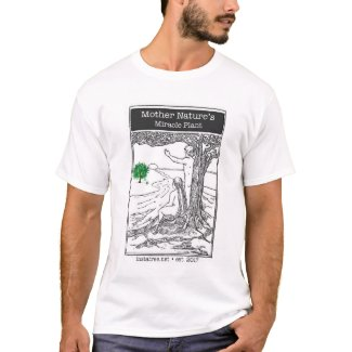 Mother Nature's Miracle Plant T-Shirt