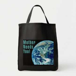 Mother Needs You Grocery Tote Bag