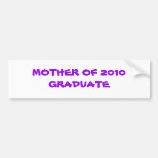 MOTHER OF 2010 GRADUATE BUMPER STICKER