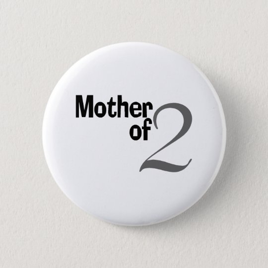 Mother Of 2 Pinback Button