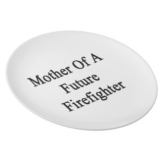 Mother Of A Future Firefighter Dinner Plates