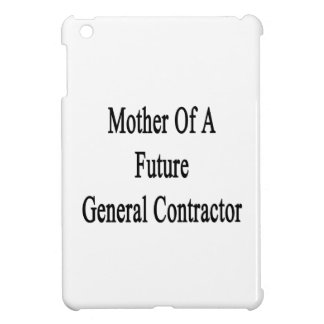 Mother Of A Future General Contractor Cover For The iPad Mini