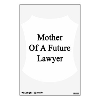 Mother Of A Future Lawyer Room Sticker