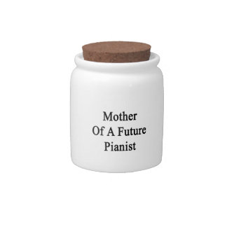 Mother Of A Future Pianist Candy Jar