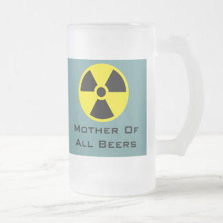 Mother Of All Beers Frosted Glass Beer Mug