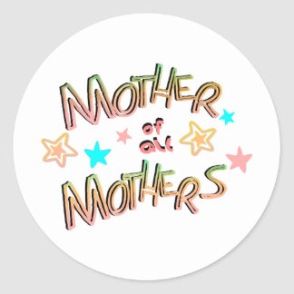 Mother Of All Mothers With Stars, Multi-Color Classic Round Sticker