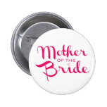 Mother of Bride Hot Pink On White 2 Inch Round Button