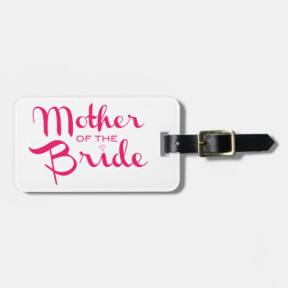 Mother of Bride Hot Pink On White Tag For Luggage