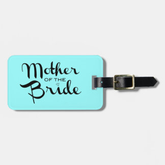 Mother of Bride Retro Script Black On Aqua Bag Tag