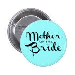 Mother of Bride Retro Script Black On Aqua Pinback Button