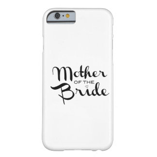 Mother of Bride Retro Script Black on White Barely There iPhone 6 Case