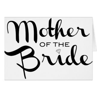 Mother of Bride Retro Script Black on White Card