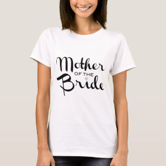 Mother of Bride Retro Script Black on White T-Shirt