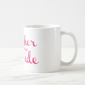 Mother of Bride Retro Script Hot Pink On White Coffee Mug