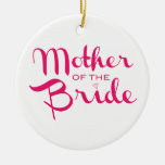 Mother of Bride Retro Script Hot Pink On White Double-Sided Ceramic Round Christmas Ornament