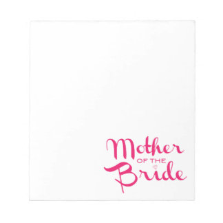 Mother of Bride Retro Script Hot Pink On White Note Pad