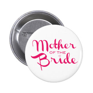 Mother of Bride Retro Script Hot Pink On White Pinback Button