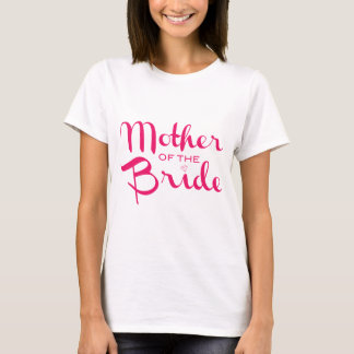 Mother of Bride Retro Script Hot Pink On White T-Shirt
