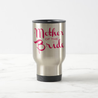 Mother of Bride Retro Script Hot Pink On White Travel Mug