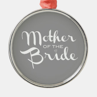 Mother of Bride Retro Script White on Grey Metal Ornament