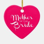 Mother of Bride Retro Script White on Hot Pink Ceramic Ornament