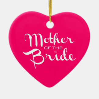 Mother of Bride Retro Script White on Hot Pink Ceramic Ornament