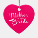 Mother of Bride Retro Script White on Hot Pink Double-Sided Heart Ceramic Christmas Ornament