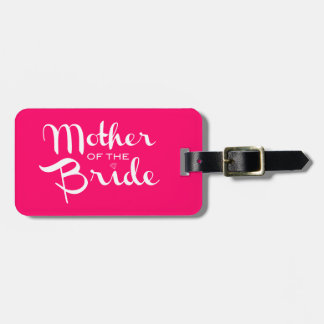 Mother of Bride Retro Script White on Hot Pink Luggage Tag