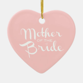 Mother of Bride Retro Script White On Pink Ceramic Ornament