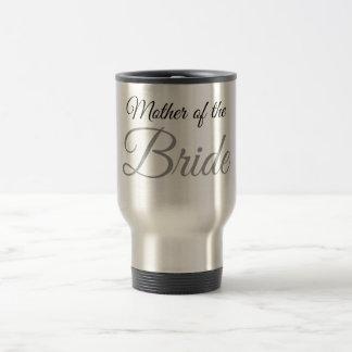 Mother of Bride Script Grey 15 Oz Stainless Steel Travel Mug