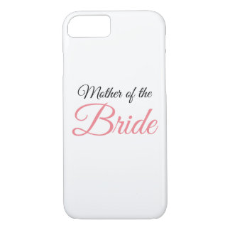 Mother of Bride Script Pink iPhone 7 Case