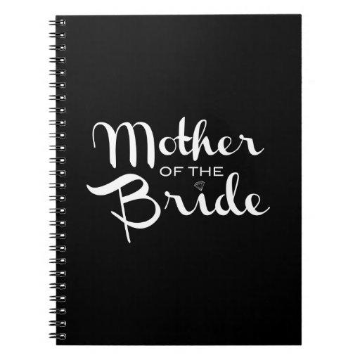 Mother of Bride White on Black Spiral Notebook