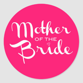 Mother of Bride White on Hot Pink Round Stickers