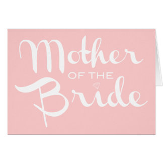 Mother of Bride White On Pink Greeting Card