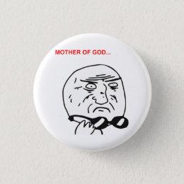 Mother of God Rage Face Comic Meme Pinback Button